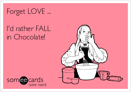 forget-love-id-rather-fall-in-chocolate-80